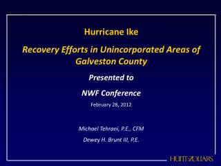 Hurricane Ike  Recovery Efforts in Unincorporated Areas of Galveston County Presented to