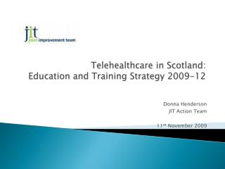 Telehealthcare in Scotland:  Education and Training Strategy 2009-12