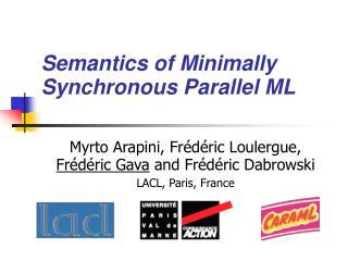 Semantics of Minimally Synchronous Parallel ML