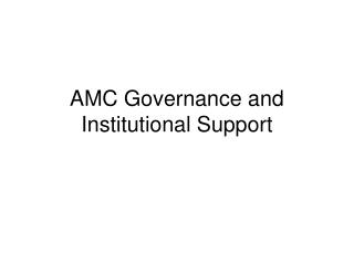 AMC Governance and Institutional Support