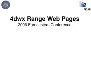 4dwx Range Web Pages 2006 Forecasters Conference