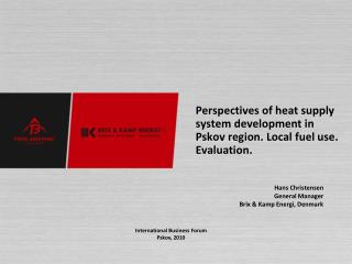 Perspectives of heat supply system development in Pskov region .  Local fuel use .  Evaluation .