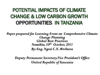 Potential impacts of climate change & low carbon growth  opportunities   in  Tanzani A