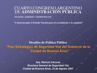 CUARTO CONGRESO ARGENTINO  DE  ADMINISTRACIÓN PÚBLICA SOCIEDAD, GOBIERNO Y ADMINISTRACIÓN