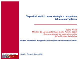 Dispositivi Medici: nuove strategie e prospettive  del sistema vigilanza