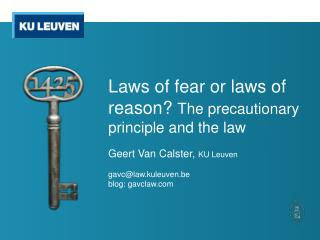 Laws of fear or laws of reason?  The precautionary principle and the law