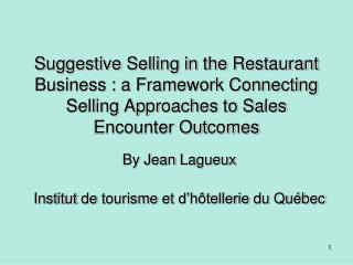 Suggestive Selling in the Restaurant Business : a Framework Connecting Selling Approaches to Sales Encounter Outcomes