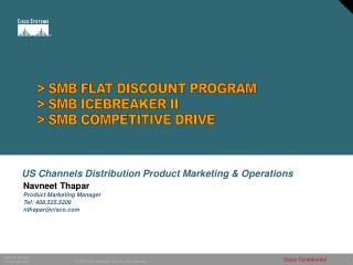 > SMB FLAT DISCOUNT PROGRAM > SMB ICEBREAKER II > SMB COMPETITIVE DRIVE