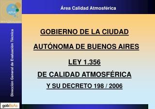 GOBIERNO DE LA CIUDAD AUTÓNOMA DE BUENOS AIRES LEY 1.356 DE CALIDAD ATMOSFÉRICA