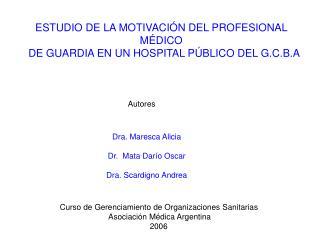 ESTUDIO DE LA MOTIVACIÓN DEL PROFESIONAL MÉDICO   DE GUARDIA EN UN HOSPITAL PÚBLICO DEL G.C.B.A