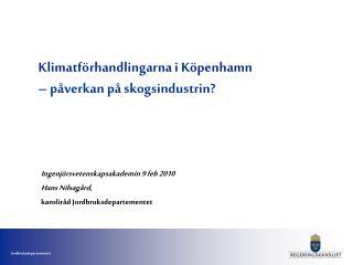 Klimatförhandlingarna i Köpenhamn – påverkan på skogsindustrin?