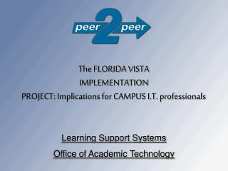 The FLORIDA VISTA IMPLEMENTATION PROJECT: Implications for CAMPUS I.T. professionals