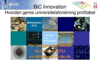 BiC Innovation Hvordan gøres universitetsforskning profitabel