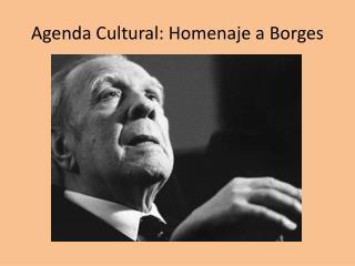 Agenda Cultural: Homenaje a Borges