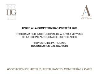 APOYO A LA COMPETITIVIDAD PORTEÑA 2008 PROGRAMA RED INSTITUCIONAL DE APOYO A MIPYMES