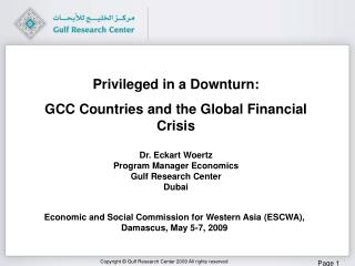 Dr. Eckart Woertz Program Manager Economics Gulf Research Center Dubai