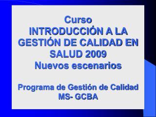 INTRODUCCIÓN AL TEMA CALIDAD Dra. María Amelia Meregalli calidadensalud@buenosaires.gob.ar