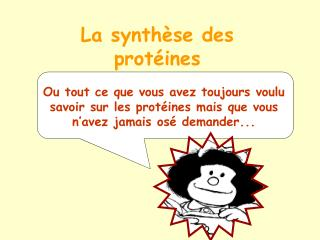 La synth�se des prot�ines
