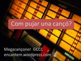 Megacançoner   GCCC encantem.wordpress