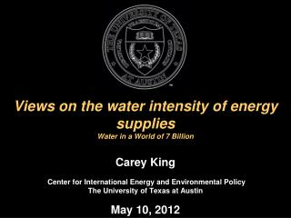 Views on the water intensity of energy supplies Water in a World of 7 Billion