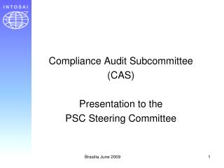 Compliance Audit Subcommittee (CAS) Presentation to the  PSC Steering Committee