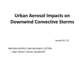 Urban Aerosol Impacts on Downwind Convective Storms