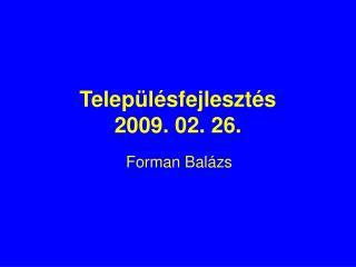 Településfejlesztés 2009. 02. 26.