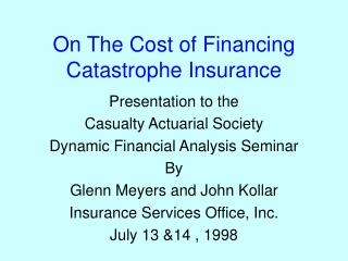 On The Cost of Financing Catastrophe Insurance