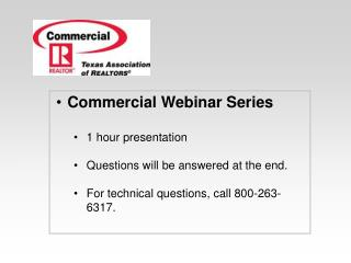 Commercial Webinar Series 1 hour presentation  Questions will be answered at the end.