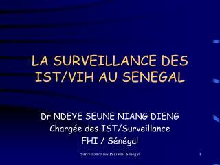 LA SURVEILLANCE DES IST/VIH AU SENEGAL