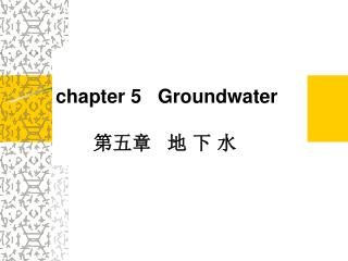 chapter 5   Groundwater  第五章   地 下 水