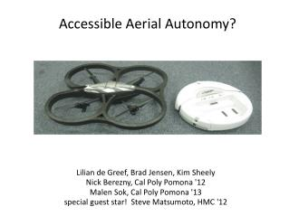 Accessible Aerial Autonomy?