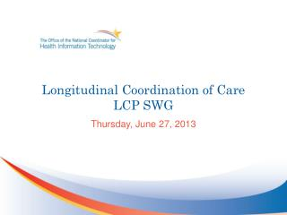 Longitudinal Coordination of Care  LCP SWG