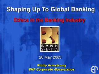 Shaping Up To Global Banking