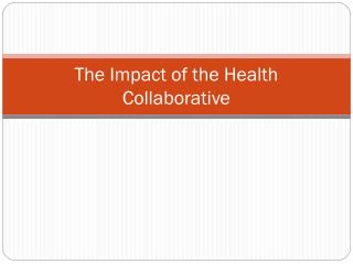 The Impact of the Health Collaborative