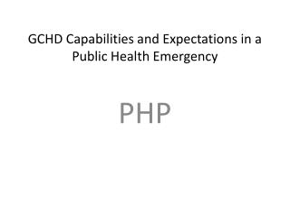 GCHD Capabilities and Expectations in a Public Health Emergency