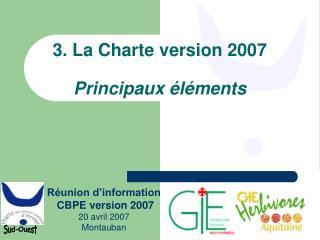 3. La Charte version 2007 Principaux éléments