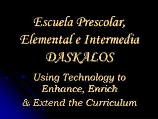 Escuela Prescolar,  Elemental e Intermedia DASKALOS