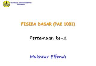 FISIKA  DASAR (PAK 1001)