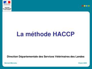 La méthode HACCP Direction Départementale des Services Vétérinaires des Landes