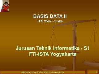 BASIS DATA II TFS 2502 - 3 sks