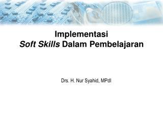 Implementasi  Soft Skills  D alam Pembelajaran