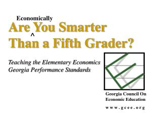 Are You Smarter Than a Fifth Grader? Teaching the Elementary Economics
