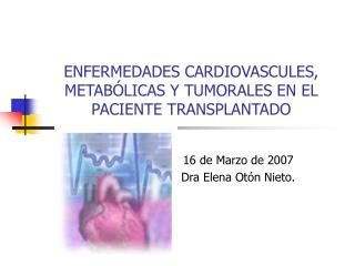 ENFERMEDADES CARDIOVASCULES, METABÓLICAS Y TUMORALES EN EL PACIENTE TRANSPLANTADO