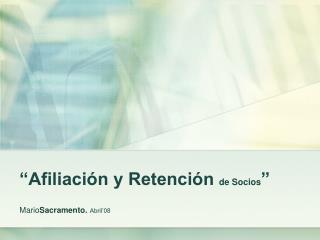 """""""Afiliación y Retención  de Socios """""""
