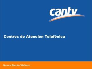 Centros de Atención Telefónica
