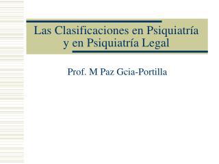 Las Clasificaciones en Psiquiatr�a y en Psiquiatr�a Legal
