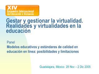 Gestar y gestionar la virtualidad. Realidades y virtualidades en la educación