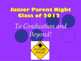 Junior Parent Night                    Class of 2012