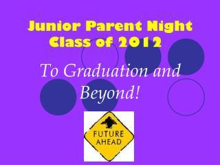 Junior Parent Night                    Class of 2012